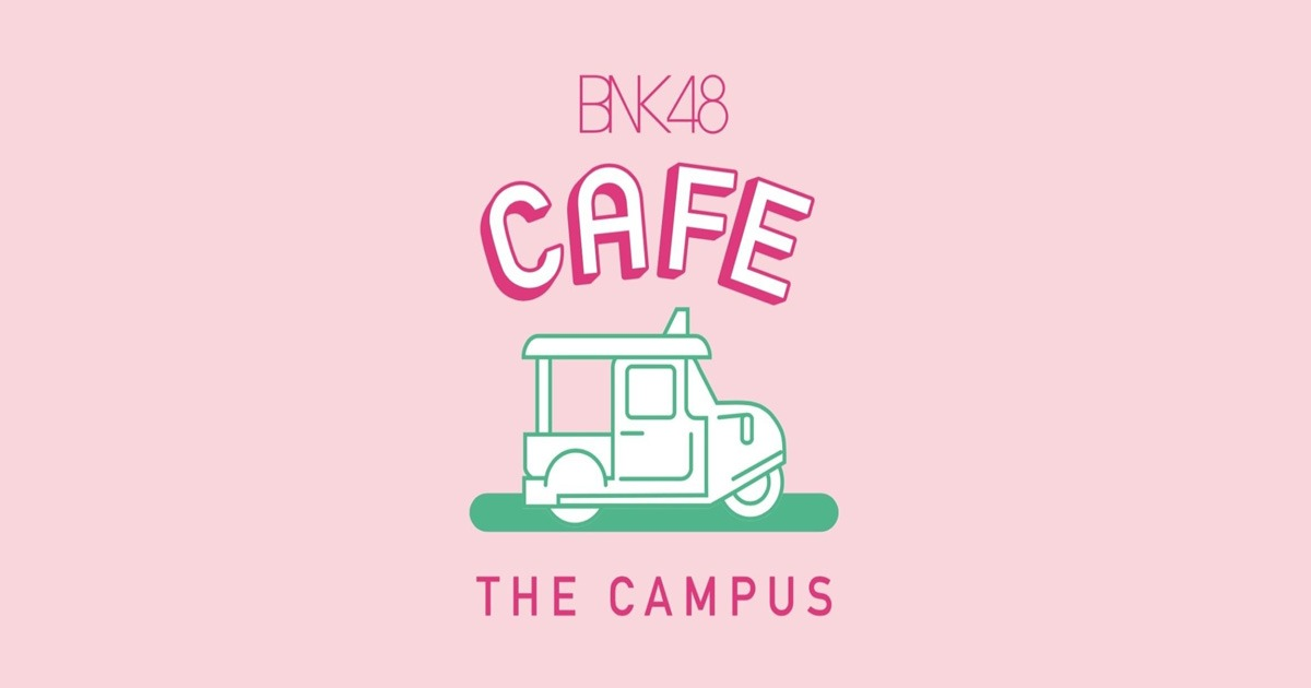 BNK48 Cafe The Campus